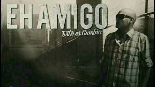 Eh Amigo - Cumbia Villera - Agosto 2016