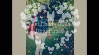 Last Child - Duka (Vidio Editing By Yovan)