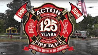 Acton Fire Department 125th Annaversary