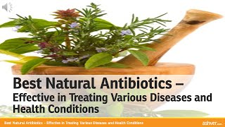 Best Natural Antibiotics - Effective in Treating Various Diseases and Health Conditions
