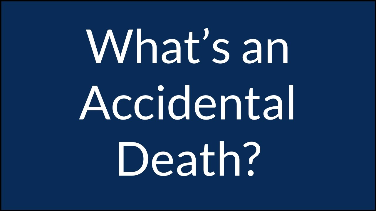 What is Considered Accidental Death for Insurance Purposes