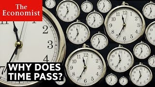 Why does time pass? | The Economist