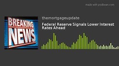 Federal Reserve Signals Lower Interest Rates Ahead