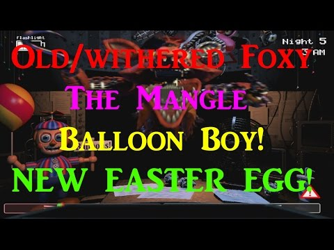 Night 5 easter egg old withered foxy the mangle and balloon boy