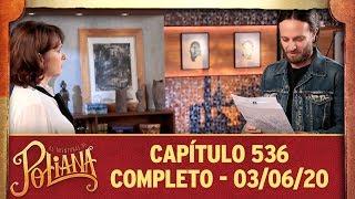 As Aventuras De Poliana   Capítulo 536 - 03/06/20, Completo