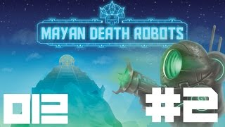 Rods & Kyle Play Mayan Death Robots (Part 2) - INDIE ODYSSEY!