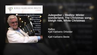 Julegodter – Medley: Winter wonderland, The Christmas song, Sleigh ride, White Christmas