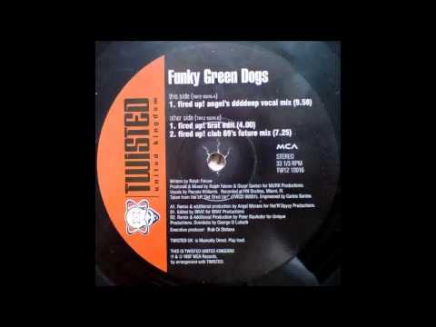 1997 Funky Green Dogs  Fired Up Angel Moraes Ddddeep Vocal RMX