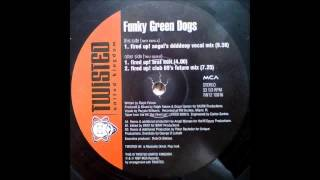 (1997) Funky Green Dogs - Fired Up [Angel Moraes Ddddeep Vocal RMX]
