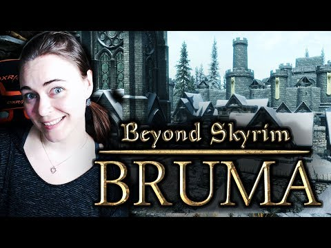 Beyond Skyrim: BRUMA [ New Lands, New Adventures ] Part 1