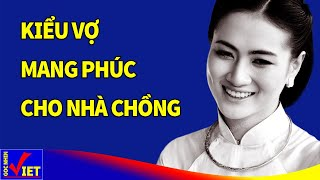 Phúc đức đầy nhà nếu NGƯỜI VỢ có đặc điểm này - Góc Nhìn Việt