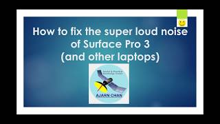 How to fix the super loud noise of Surface Pro 3 and other laptops (Windows 10)