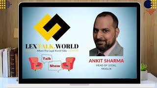 LexTalk World Talk Show with Ankit Sharma, Head of Legal at Moglix