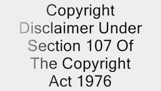 Copyright Disclaimer Under Section 107 of the Copyright Act 1976