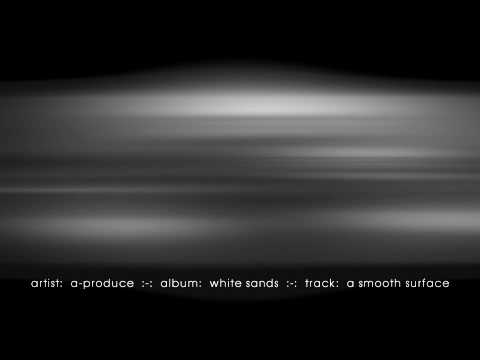 aproduce - a smooth surface