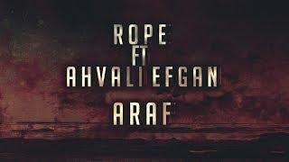 Rope - Araf (Feat. Ahvâli Efgan)