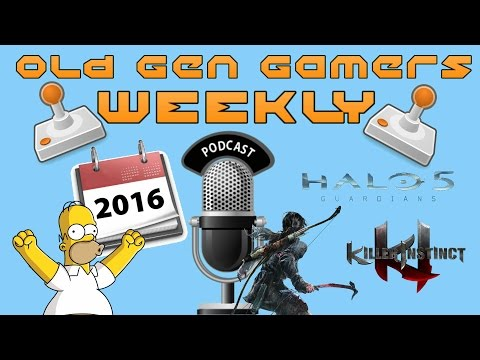 Old Gen Gamers Weekly Podcast 2016! WE ARE BACK, BIGGER, BET