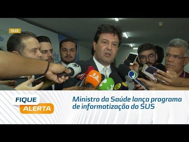 Ministro da Saúde lança programa de informatização do SUS em Alagoas