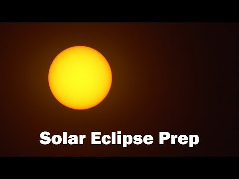 Protect Your Eyes and Your Camera!!! Solar Eclipse Preparation