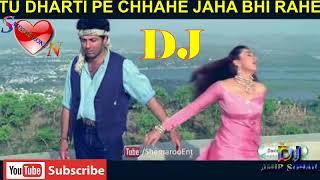 Tu Dharti Pe Chahe Jahan Bhi | Dj remix Song | Old Is Gold