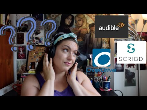 Comparing Audiobook Services: Reviewing Audible, Scribd, Overdrive | Which One Is Best For YOU?