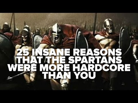 25 Insane Reasons That The Spartans Were More Hardcore Than You