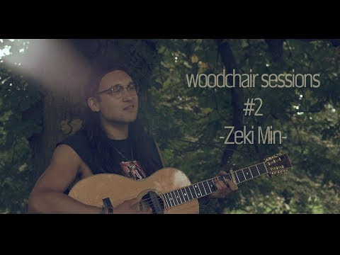 Zeki Min Woodchair Sessions 2