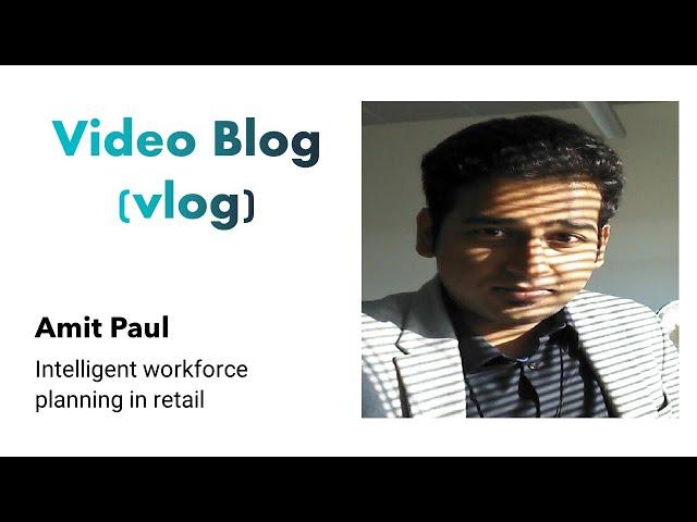 Video Blog (vlog) - Intelligent workforce planning in retail