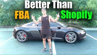 This Is Better Than Amazon FBA And Shopify Dropshipping