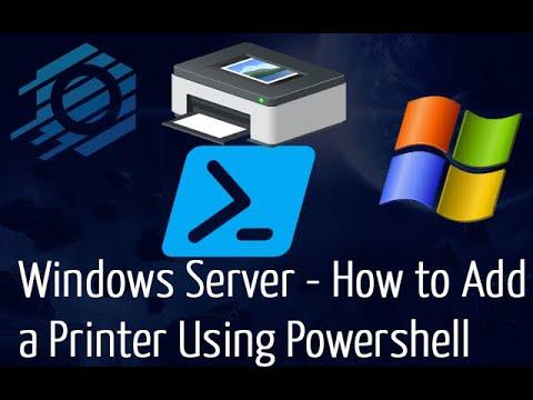 Windows Server - How To Add A Printer Using Powershell