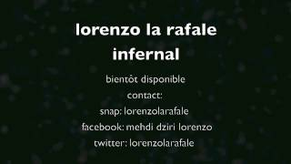 Lorenzo la rafale - infernal