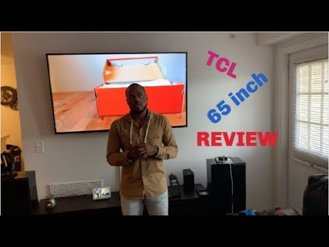 TCL 4k 65 inch Review