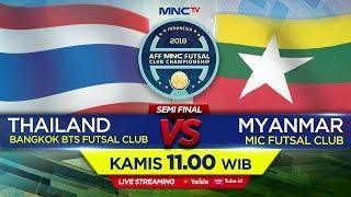 BANGKOK BTS (THAILAND) VS MIC FUTSAL CLUB (MYANMAR) - (FT : 3-1) AFF MNC FUTSAL CLUB CHAMPIONSHIP