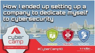A4 - How I enḋed up setting up a company to dedicate myself to cybersecurity