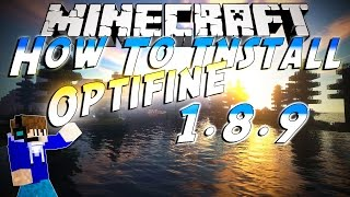 ►Minecraft◄ - How To Install The Optifine Mod 1.8.9 [Optifine Ultra HD]
