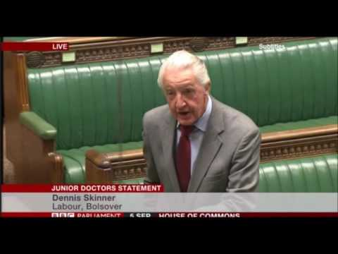Dennis Skinner 05.09.2016 comments during the Junior Doctor Contracts statement
