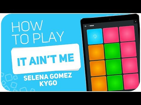 How to play: IT AIN'T ME Kygo, Selena Gomez  SUPER PADS  Kit Nurse