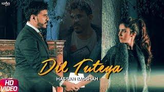 Dil Tuteya (Full Song) - Hassan Badshah   New Punjabi Songs 2019   Saga Music