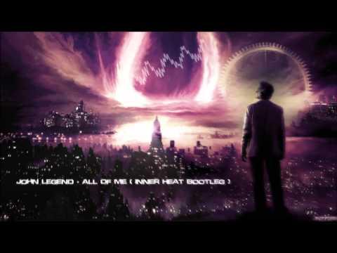 John Legend - All Of Me (Inner Heat Bootleg) [HQ Free], 9:34 PM - EuphoricHardStyleZ  - OKSlqQfwiBQ -