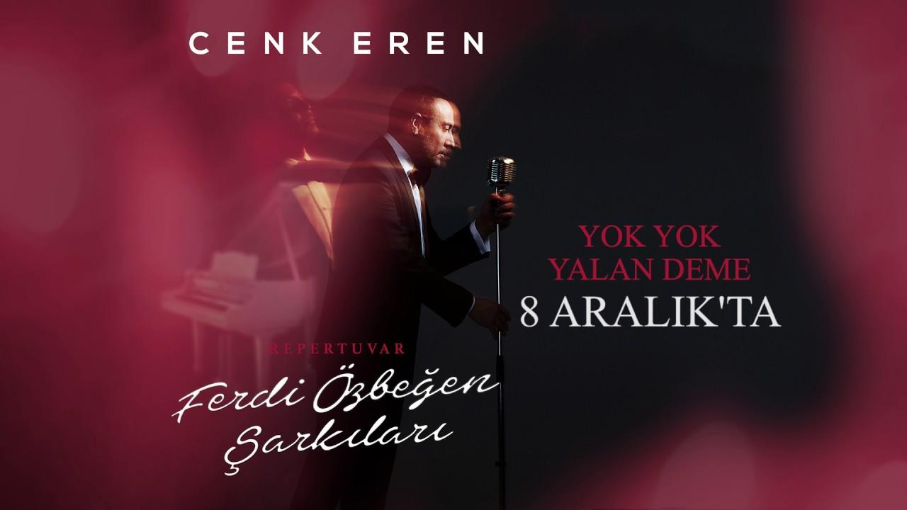 Cenk Eren - Yok Yok Yalan Deme (Repertuvar-Ferdi Özbeğen Şarkıları / Teaser)