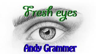 Gambar cover Andy Grammer - Fresh Eyes{hour version}