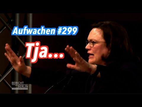 Aufwachen #299: Merkel-Befragung, Nahles & Olaf Schäuble