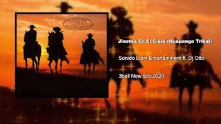 Sonido Latin Entertainment ft. Dj Otto - Jinetes En El Cielo (Huapango Tribal)