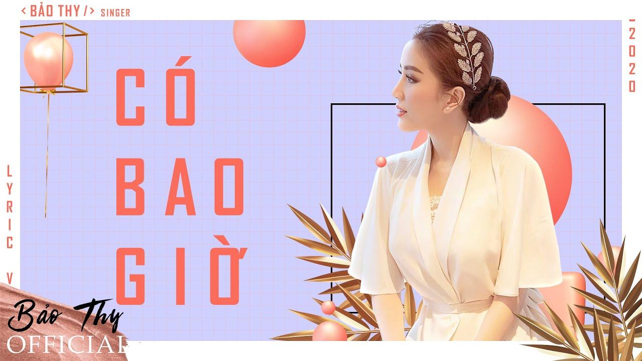 Có Bao Giờ - Lyrics Video   Bảo Thy Official