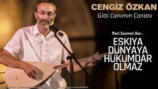 Cengiz Özkan - Gitti Canımın Cananı  Eşkıya Dünyaya Hükümdar Olmaz © 2018 Z Müzik