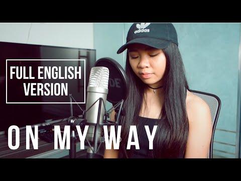 On My Way (Full English Version With Lyrics) - Alan Walker, Sabrina Carpenter & Farruko