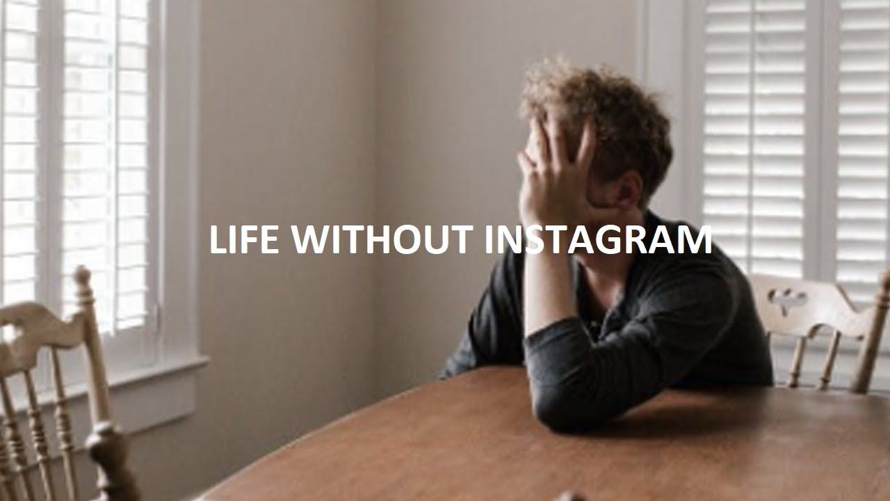 How Would Today's World Be WITHOUT Instagram | My Transformation