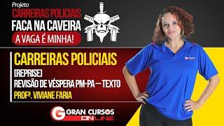 Video Carreiras Policiais   [Reprise] Revisão de Véspera PM-PA - Texto - Profª Viviane Faria download MP3, 3GP, MP4, WEBM, AVI, FLV September 2018