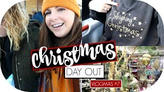 Christmas Day Out  / 12 Days Of Vlogmas