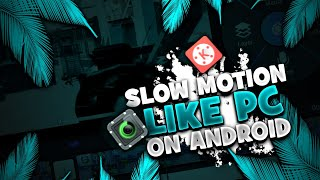 Slow Motion Like Pc On Android ! Slow Motion On Montage ! Bhura Bhai